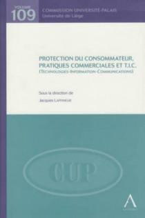 Protection du consommateur, pratiques commerciales et T.I.C