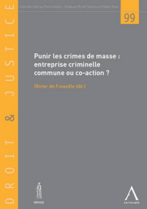 Punir les crimes de masse -Entreprise criminelle commune ou co-action ?