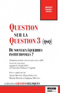 Question sur la Question 3 (QsQ) : de nouveaux équilibres institutionnels ?