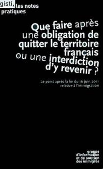 Que faire après une obligation de quitter le territoire français ou une interdiction d'y revenir ?