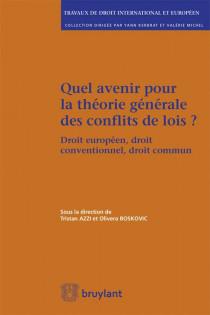 Quel avenir pour la théorie générale des conflits de lois ?
