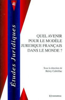 Quel avenir pour le modèle juridique français dans le monde ?