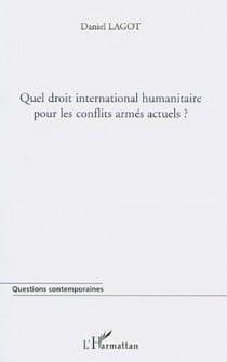 Quel droit international humanitaire pour les conflits armés actuels ?