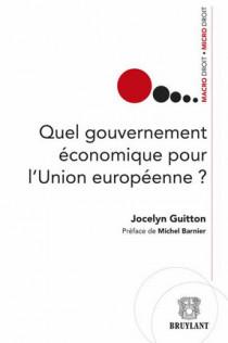 Quel gouvernement économique pour l'Union européenne ?