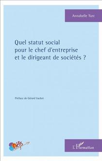 Quel statut social pour le chef d'entreprise et le dirigeant de sociétés ?