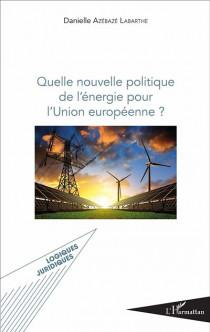 Quelle nouvelle politique de l'énergie pour l'Union européenne ?