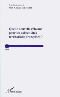 Quelle nouvelle réforme pour les collectivités territoriales françaises ?