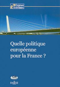 Quelle politique européenne pour la France ?