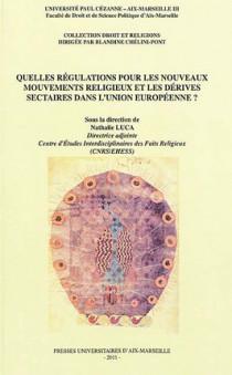 Quelles régulations pour les nouveaux mouvements religieux et les dérives sectaires dans l'Union européenne ?