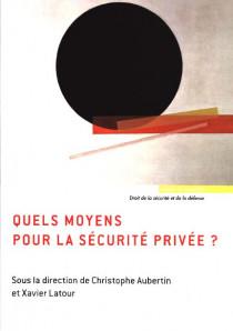Quels moyens pour la sécurité privée ?