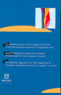 Rapports belges au Congrès de l'Académie Internationale de droit comparé à Utrecht
