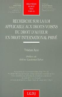 Recherche sur la loi applicable aux droits voisins du droit d'auteur en droit international privé