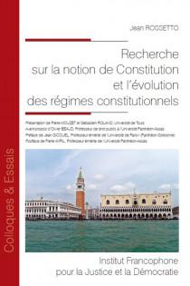 Recherche sur la notion de Constitution et l'évolution des régimes constitutionnels