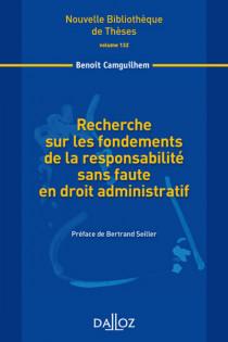 Recherche sur les fondements de la responsabilité sans faute en droit administratif