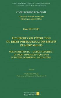 Recherches sur l'évolution du droit international des brevets de médicaments