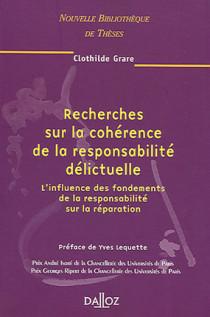 Recherches sur la cohérence de la responsabilité délictuelle