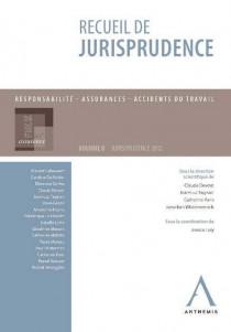 Recueil de jurisprudence - Volume II Responsabilité - Assurances - Accidents du travail