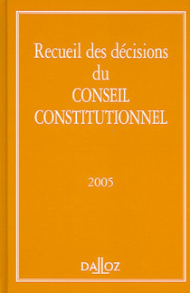 Recueil des décisions du Conseil constitutionnel 2005