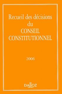 Recueil des décisions du Conseil constitutionnel 2006