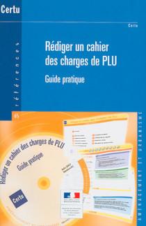 Rédiger un cahier des charges de PLU (1 livre + 1 CD-Rom)