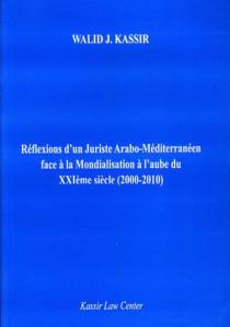 Réflexions d'un juriste Arabo-Méditerranéen face à la Mondialisation à l'aube du XXIe siècle (2000-2010)