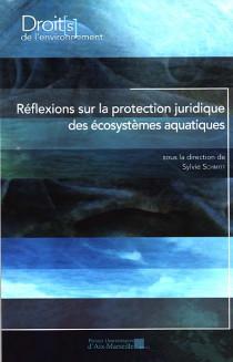 Réflexions sur la protection juridique des écosystèmes aquatiques