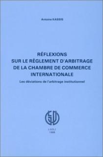 Réflexions sur le règlement d'arbitrage de la Chambre de commerce internationale. Les déviations de l'arbitrage institutionnel