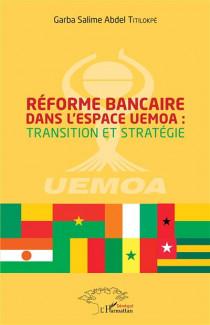 Réforme bancaire dans l'esapce UEMOA : transition et stratégie