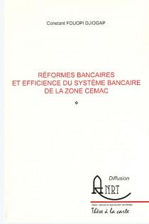 Réformes bancaires et efficience du système bancaire de la zone CEMAC