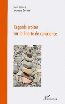 Regards croisés sur la liberté de conscience