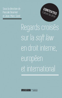 Regards croisés sur la soft law en droit interne européen et international