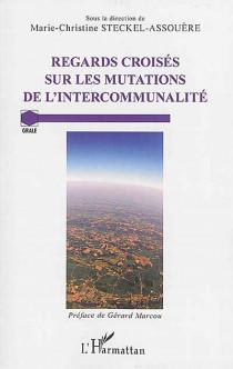 Regards croisés sur les mutations de l'intercommunalité