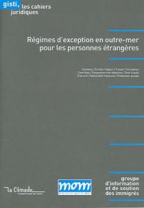 Régimes d'exception en outre-mer pour les personnes étrangères