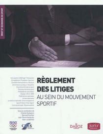 Règlement des litiges au sein du mouvement sportif