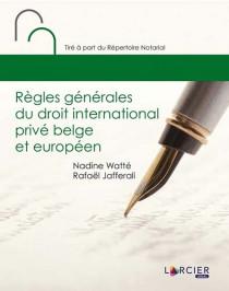 Règles générales du droit international privé belge et européen