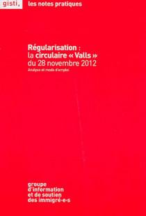"Régularisation : la circulaire ""Valls"" du 28 novembre 2012"