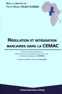Régulation et intégration bancaires dans la CEMAC