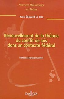 Renouvellement de la théorie du conflit de lois dans un contexte fédéral