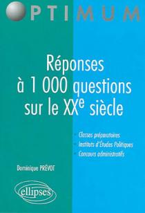 Réponses à 1000 questions sur le XXe siècle