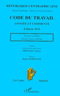 République Centrafricaine : code du travail annoté et commenté - Edition 2011