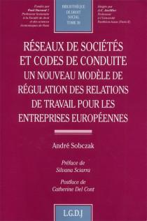 Réseaux de sociétés et codes de conduite. Un nouveau modèle de régulation des relations de travail pour les entreprises européennes