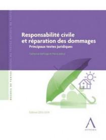 Responsabilité civile et réparation des dommages - Principaux textes juridiques