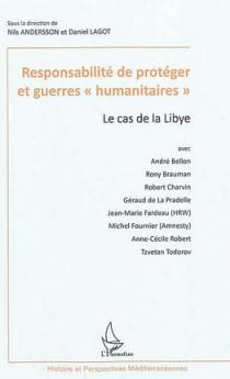"""Responsabilité de protéger et guerres """"humanitaires"""""""