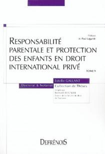 Responsabilité parentale et protection des enfants en droit international privé
