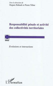 Responsabilité pénale et activité des collectivités territoriales