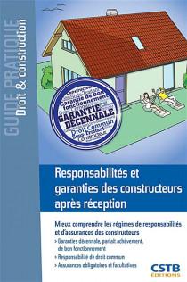 Responsabilités et garanties des constructeurs après réception