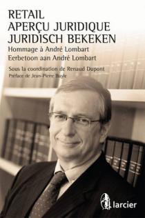 Retail - Aperçu juridique / Juridisch bekekenHommmage André Lombart / Eerbetoon aan André Lombart