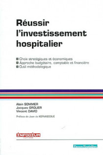 Réussir l'investissement hospitalier