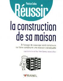 Réussir la construction de sa maison