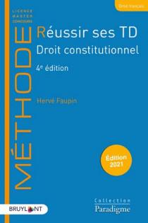 Réussir ses TD - Droit constitutionnel